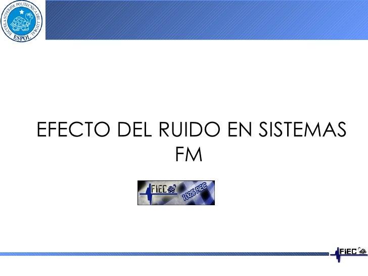 EFECTO DEL RUIDO EN SISTEMAS FM