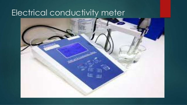 Electrical Conductivity Measurement : Electrical conductivity meter