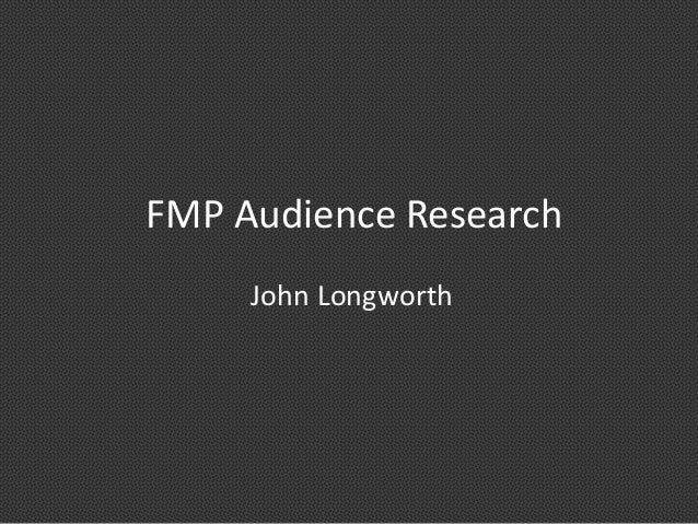 FMP Audience ResearchJohn Longworth
