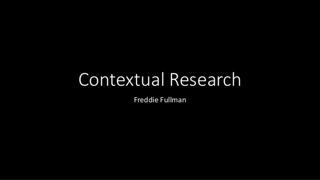 Contextual Research Freddie Fullman