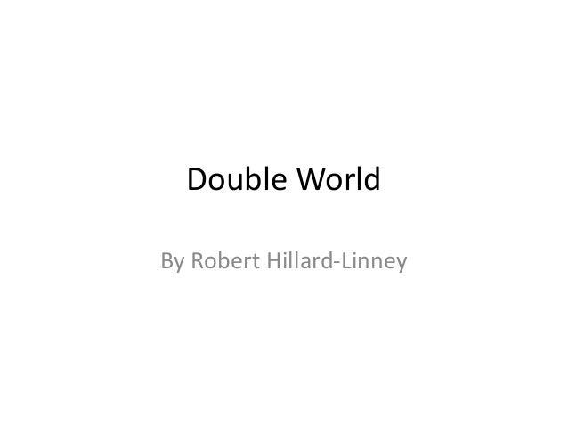 Double World By Robert Hillard-Linney