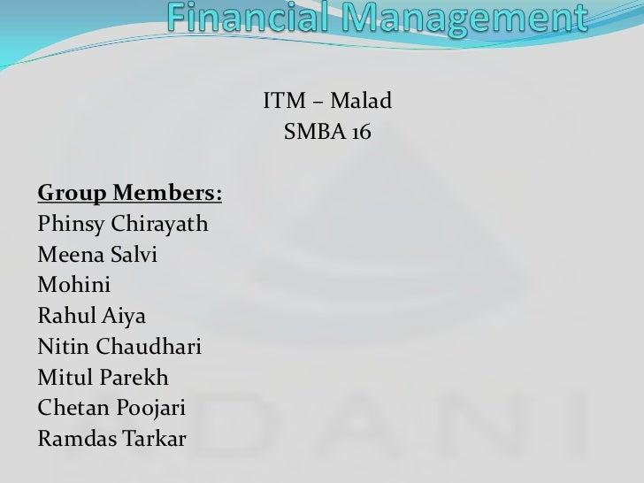ITM – Malad                     SMBA 16Group Members:Phinsy ChirayathMeena SalviMohiniRahul AiyaNitin ChaudhariMitul Parek...