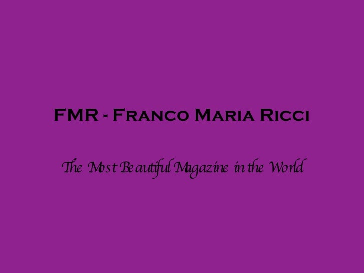 FMR - Franco Maria Ricci The Most Beautiful Magazine in the World