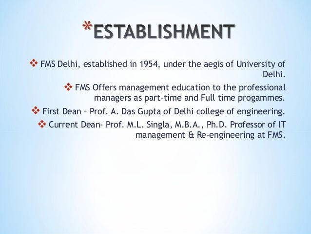 FMS Delhi, established in 1954, under the aegis of University of Delhi. FMS Offers management education to the professio...