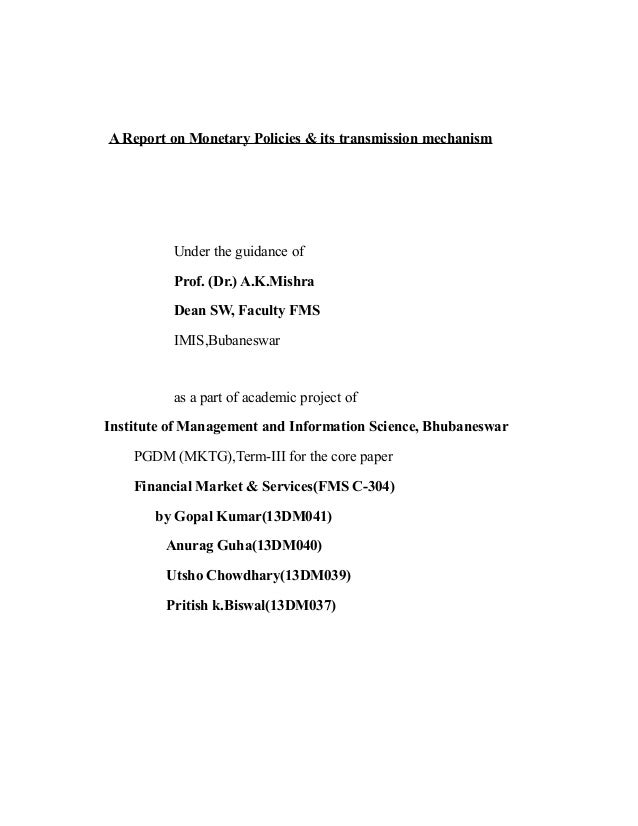 A Report on Monetary Policies & its transmission mechanism Under the guidance of Prof. (Dr.) A.K.Mishra Dean SW, Faculty F...