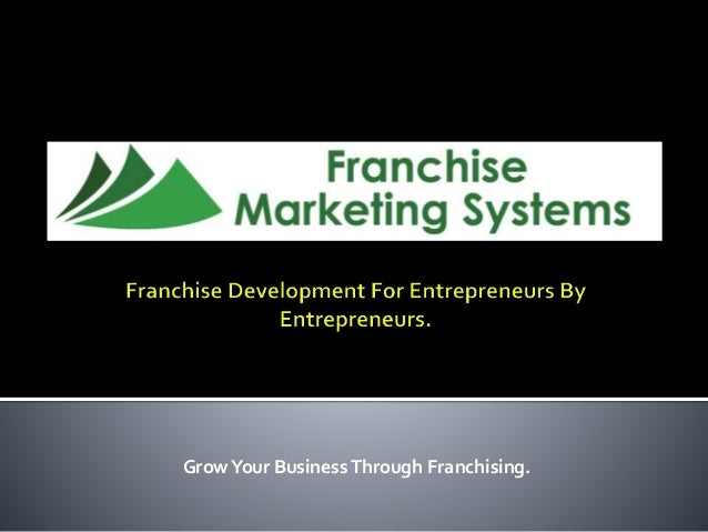 GrowYour BusinessThrough Franchising.