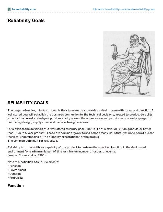 f m sre liabilit y.co m  http://www.fmsreliability.co m/educatio n/reliability-go als/  Reliability Goals  RELIABILITY GOA...