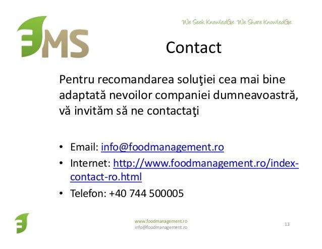Pentru recomandarea soluţiei cea mai bine adaptată nevoilor companiei dumneavoastră, vă invităm să ne contactaţi • Email: ...