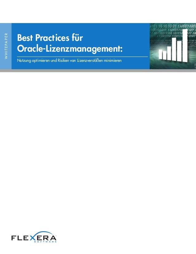 WHITEPAPER Best Practices für Oracle-Lizenzmanagement: Nutzung optimieren und Risiken von Lizenzverstößen minimieren