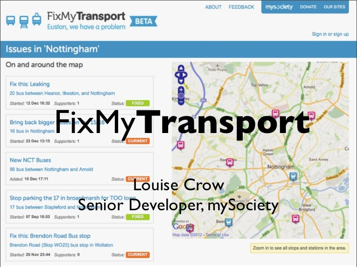 FixMyTransport        Louise Crow Senior Developer, mySociety