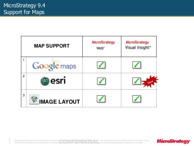 MicroStrategy 9.4  Support for Maps  MAP SUPPORT  1  2  3  IMAGE LAYOUT  The Information Contained In This Presentation Is...
