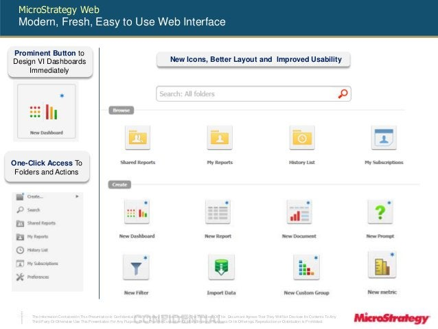 MicroStrategy Web  Modern, Fresh, Easy to Use Web Interface  Prominent Button to  Design VI Dashboards  Immediately  One-C...