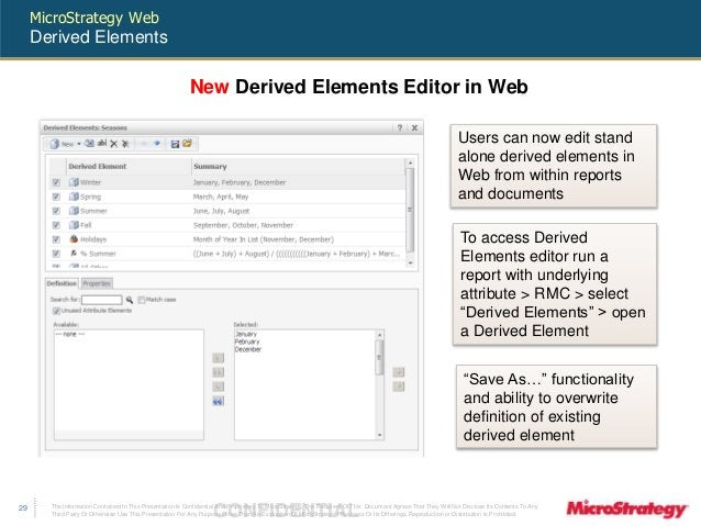 MicroStrategy Web  Derived Elements  To access Derived  Elements editor run a  report with underlying  attribute > RMC > s...