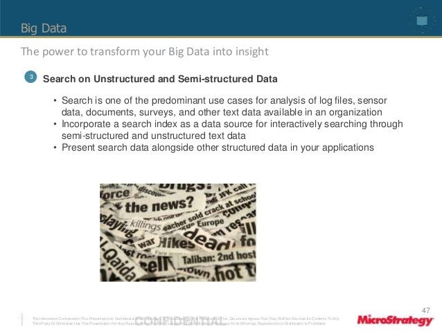 Big Data  The power to transform your Big Data into insight  3 Search on Unstructured and Semi-structured Data  • Search i...