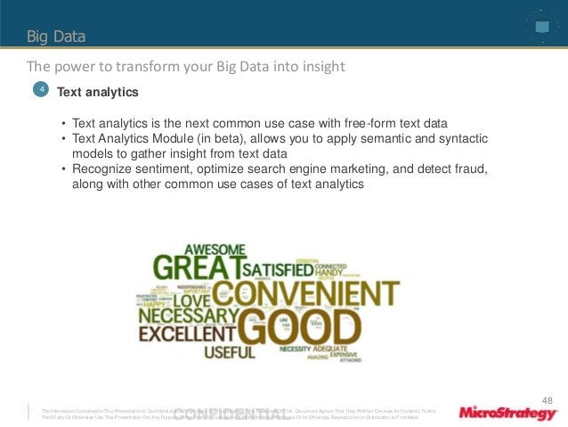 Big Data  The power to transform your Big Data into insight  4 Text analytics  • Text analytics is the next common use cas...