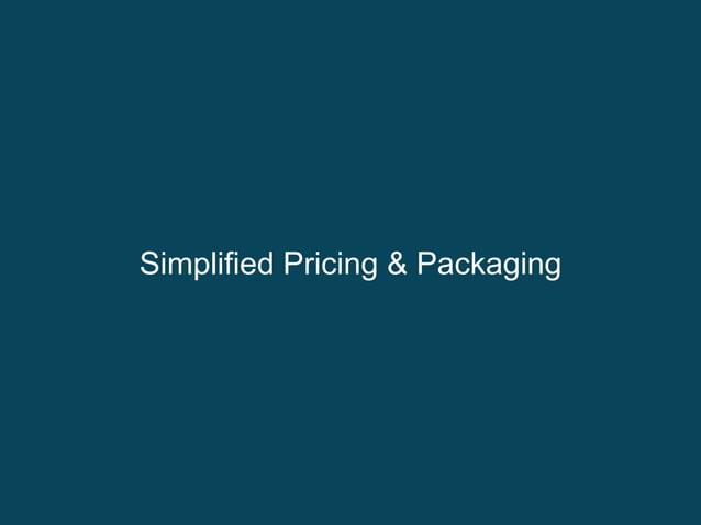 Simplified Pricing & Packaging