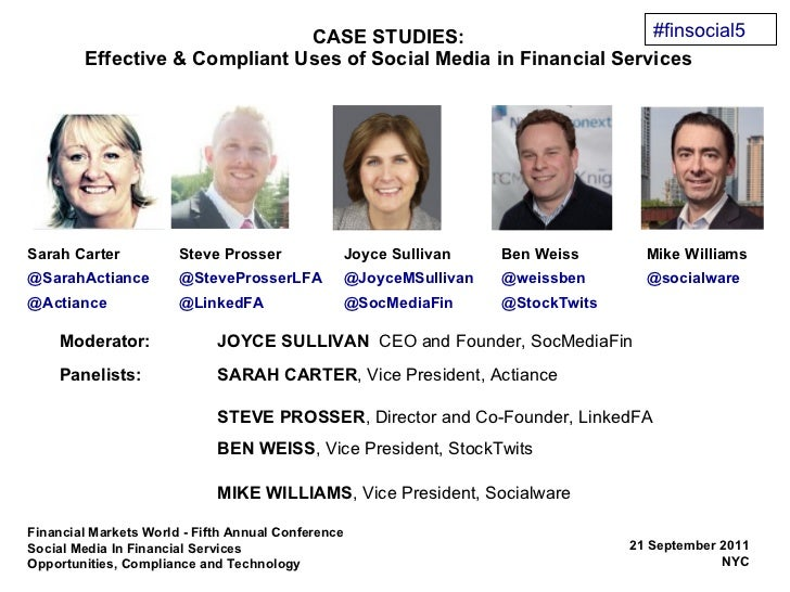 CASE STUDIES: Effective & Compliant Uses of Social Media in Financial Services Moderator: JOYCE SULLIVAN     CEO and Found...
