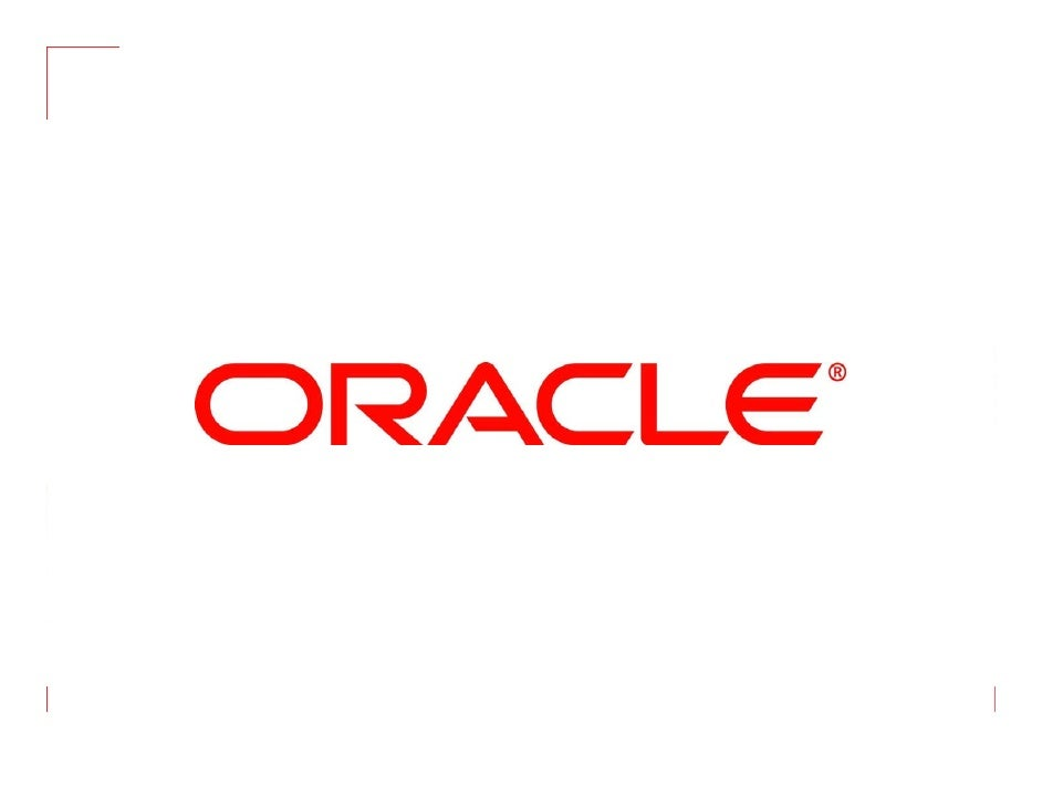 ©2009 Oracle Corporation   Oracle Confidential   2