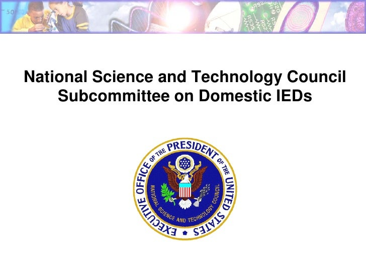 National Science and Technology Council     Subcommittee on Domestic IEDs