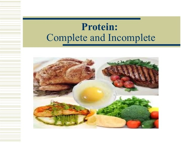 Protein: Complete and Incomplete