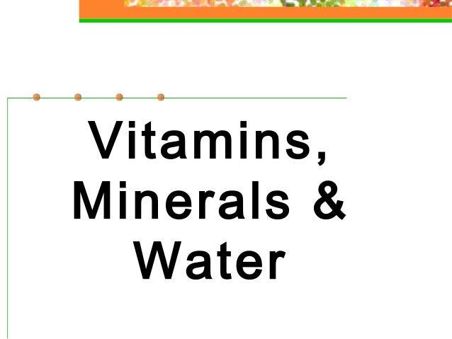 Vitamins, Minerals & Water