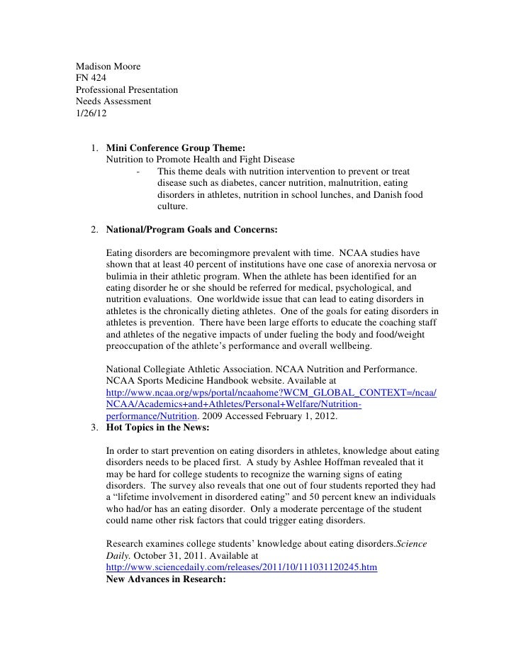 Madison MooreFN 424Professional PresentationNeeds Assessment1/26/12   1. Mini Conference Group Theme:      Nutrition to Pr...