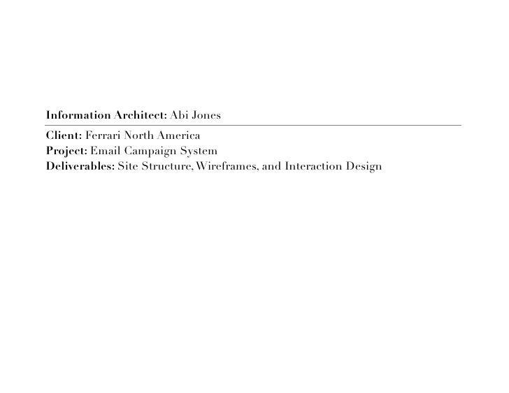 Information Architect: Abi Jones Client: Ferrari North America Project: Email Campaign System Deliverables: Site Structure...