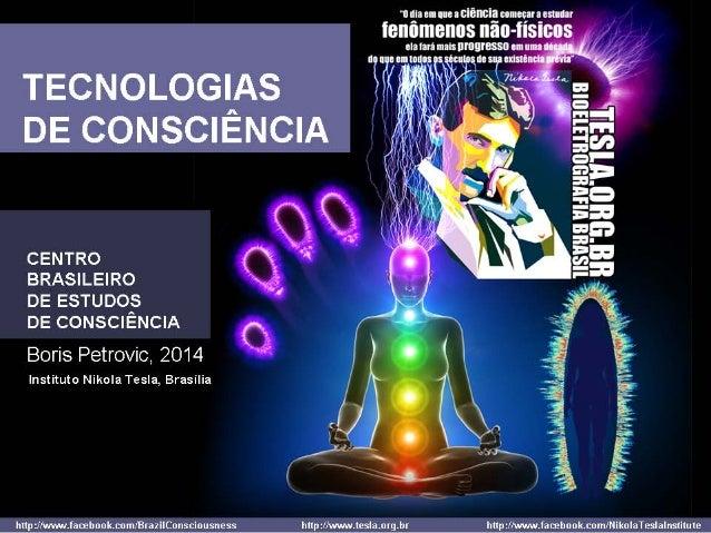 Boris Petrovic - Tecnologias de Consciência - Centro Brasileiro de Estudos de Consciência