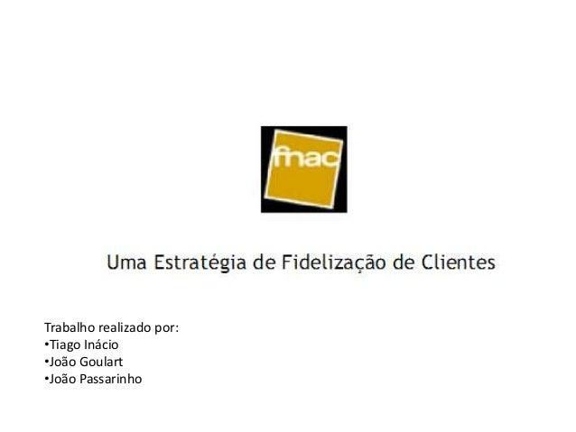 Trabalho realizado por:•Tiago Inácio•João Goulart•João Passarinho