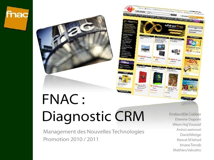 FNAC : Diagnostic CRM Emiland De Cubber Etienne Dupont WiemHaj Youssef AnissLaamouri David Metge Nawal M'Jahad ImaneTerrab...