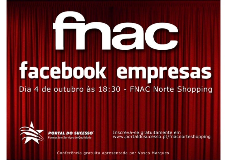 Fnac | Facebook Empresas | Portal do Sucesso | Vasco Marques