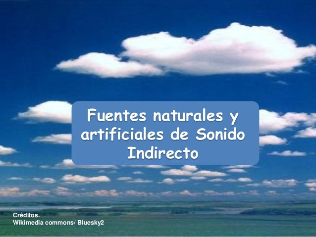 Fuentes naturales y artificiales de sonido indirecto for Fuentes artificiales