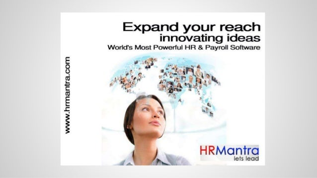 Intro to hrmantra HRMantra has a very simple user friendly homepage in which from just 1 page, all the employees (barring ...