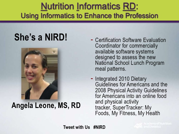 Nutrition Informatics RD:  Using Informatics to Enhance the ProfessionShe's a NIRD!              - Certification Software ...