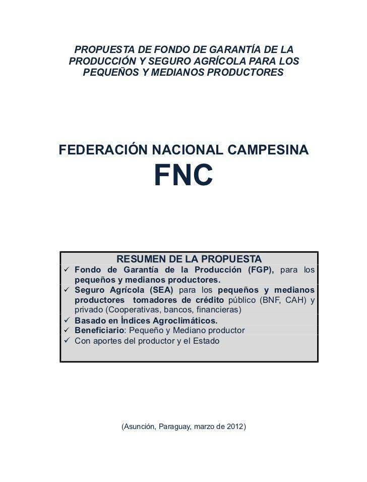 PROPUESTA DE FONDO DE GARANTÍA DE LA PRODUCCIÓN Y SEGURO AGRÍCOLA PARA LOS   PEQUEÑOS Y MEDIANOS PRODUCTORESFEDERACIÓN NAC...