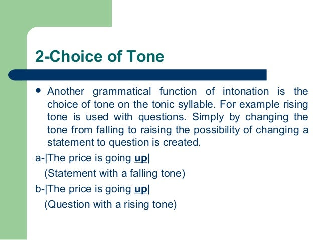 function of intonation All about function of intonation accentual, attitudinal, grammatical, and discourse.