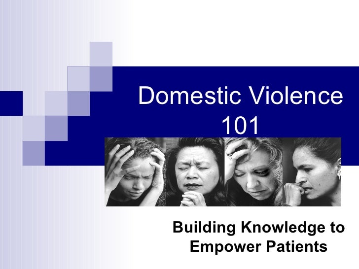 Domestic Violence 101 Building Knowledge to Empower Patients