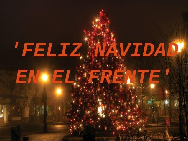 'FELIZ NAVIDAD  EN EL FRENTE'
