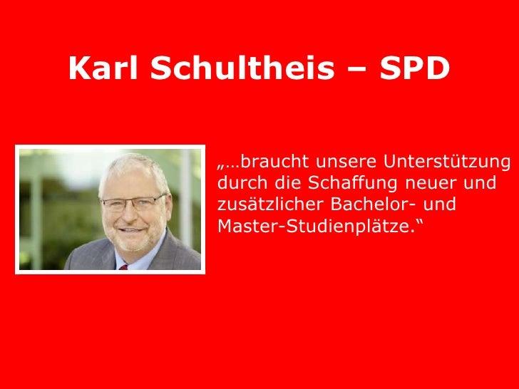 """Karl Schultheis – SPD        """"…braucht unsere Unterstützung        durch die Schaffung neuer und        zusätzlicher Bache..."""