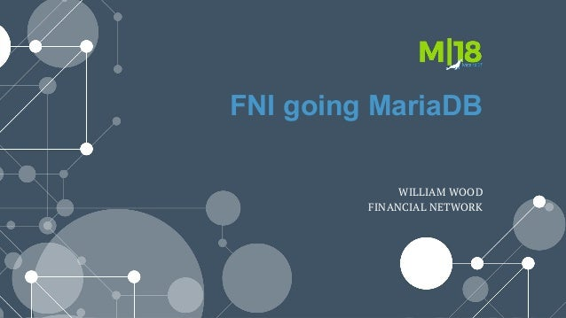 FNI going MariaDB WILLIAM WOOD FINANCIAL NETWORK