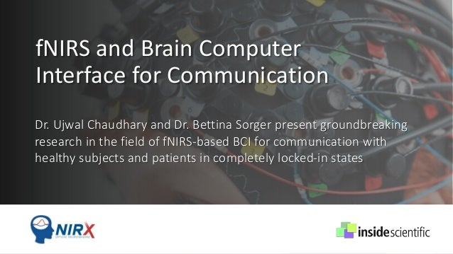 fNIRS and Brain Computer Interface for Communication Dr. Ujwal Chaudhary and Dr. Bettina Sorger present groundbreaking res...
