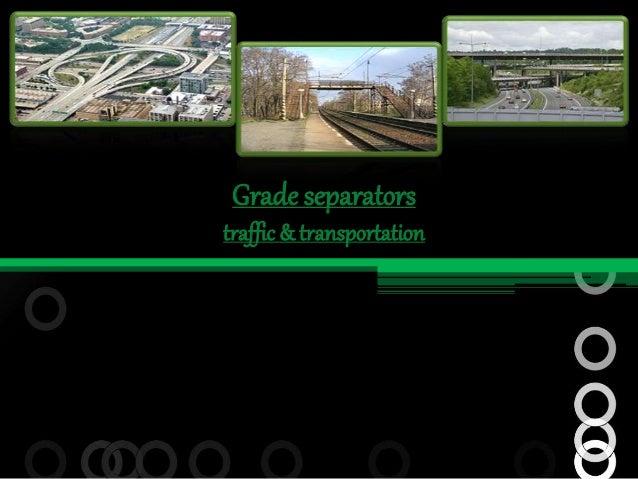 Grade separators traffic & transportation