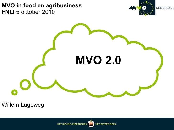 MVO in food en agribusiness  FNLI  5 oktober 2010  MVO 2.0 Willem Lageweg