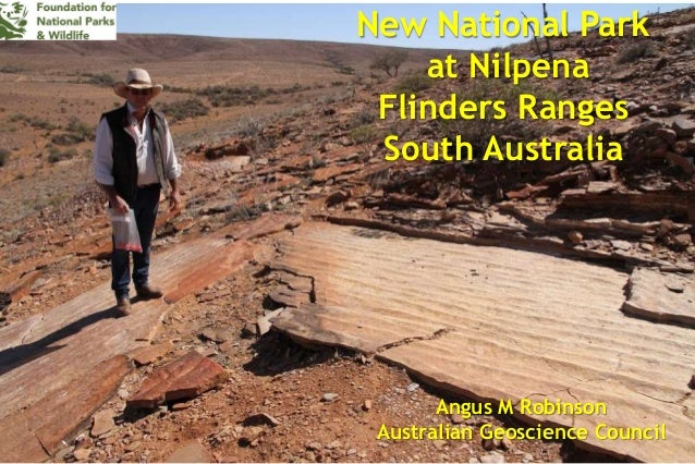 New National Park at Nilpena Flinders Ranges South Australia Angus M Robinson Australian Geoscience Council
