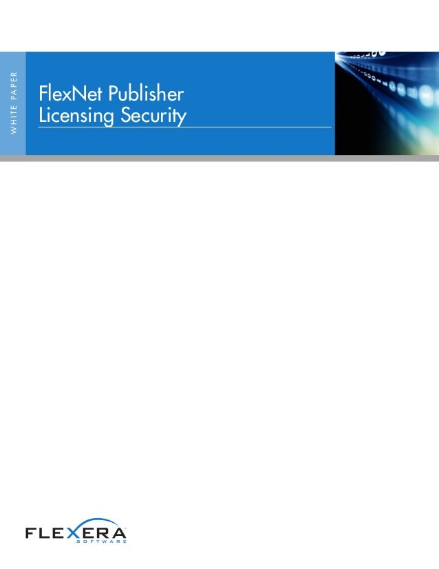 WHITEPAPER FlexNet Publisher Licensing Security