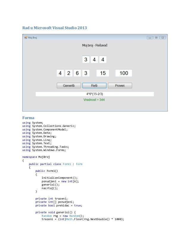 Rad u Microsoft Visual Studio 2013 Forma using System; using System.Collections.Generic; using System.ComponentModel; usin...