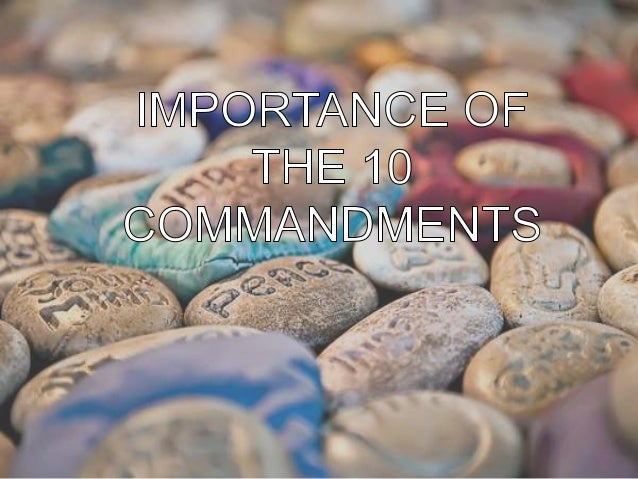 Importance of 10 commandments  …   in our daily life:   These commandments help us to attain the  balance in our everyda...