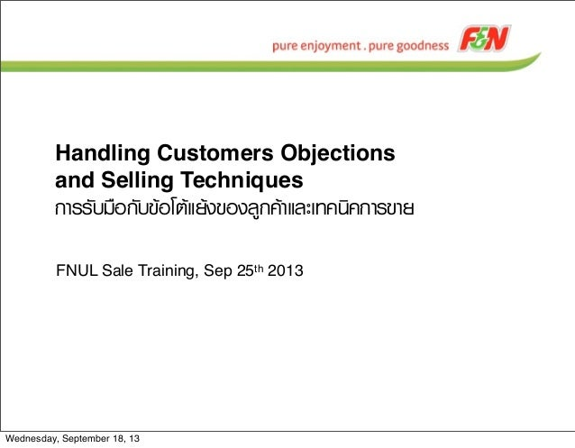Handling Customers Objections and Selling Techniques ¡กÒาÃรÃรÑัºบÁม×ืÍอ¡กÑัºบ¢ขŒŒÍอâโµตŒŒáแÂยŒŒ§ง¢ขÍอ§งÅลÙู¡ก¤คŒŒÒาáแÅ...