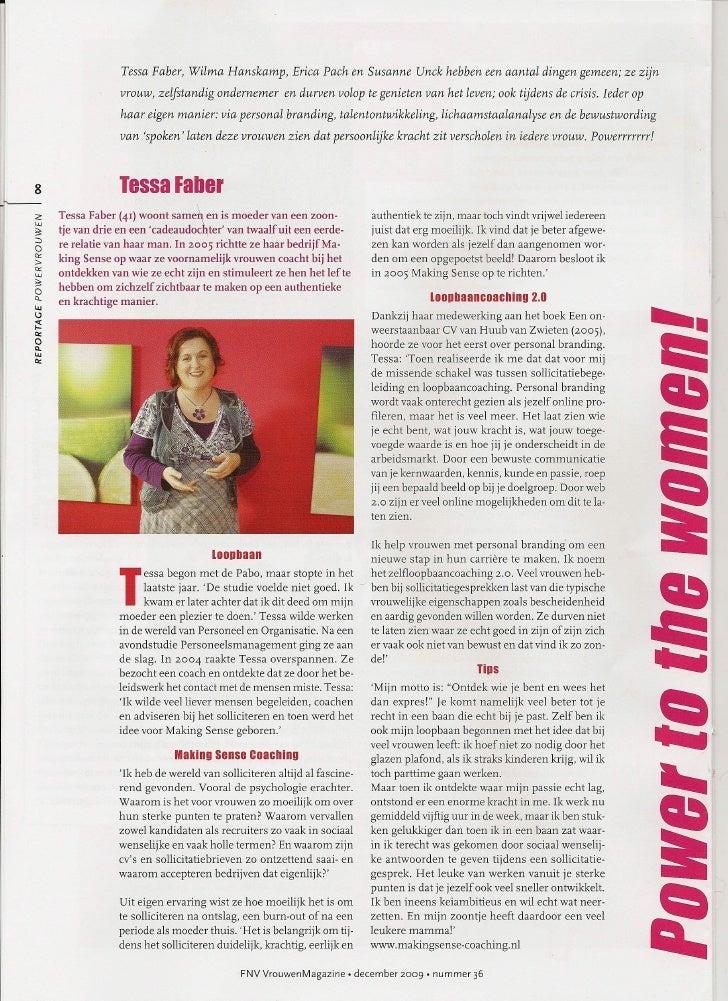Tessa Faber, Wilma Hanskamp, Erica Pach en Susanne Unck hebben een aantal dingen gemeen; ze zijn                          ...