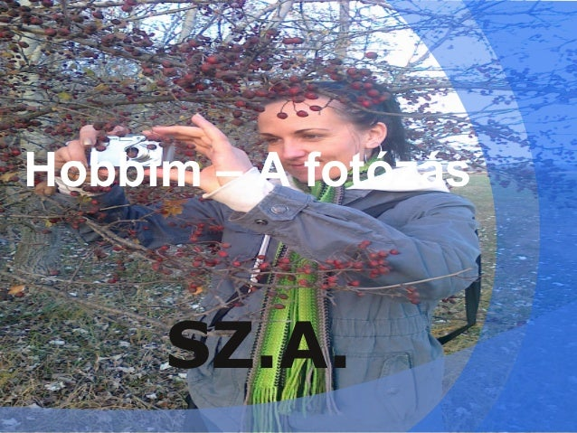 Hobbim – A fotózás     SZ.A.